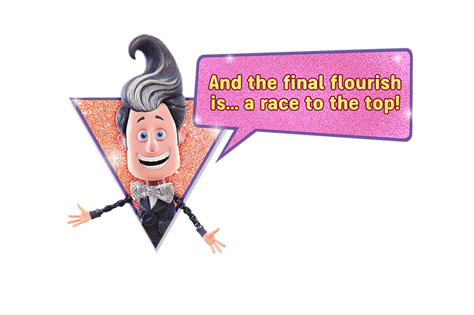 And the final flourish is… a race to the top!